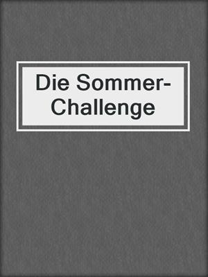cover image of Die Sommer-Challenge