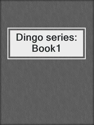 cover image of Dingo series: Book1