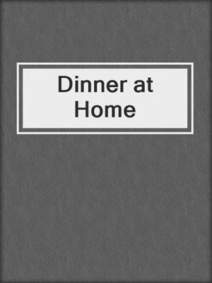 cover image of Dinner at Home