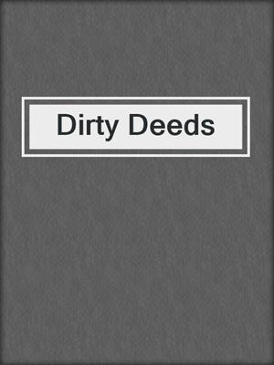 cover image of Dirty Deeds