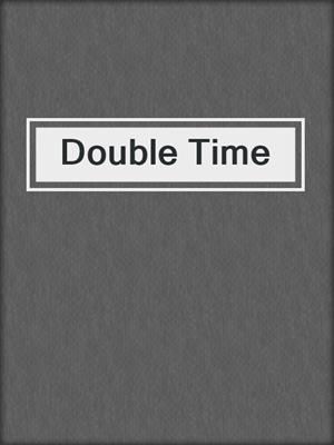 cover image of Double Time
