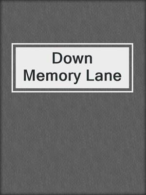 cover image of Down Memory Lane