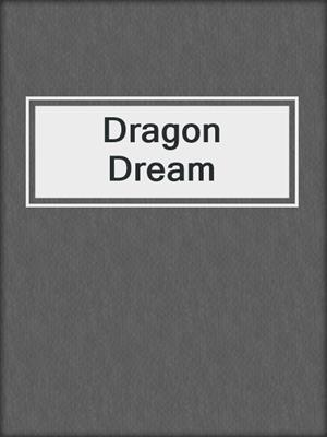 cover image of Dragon Dream