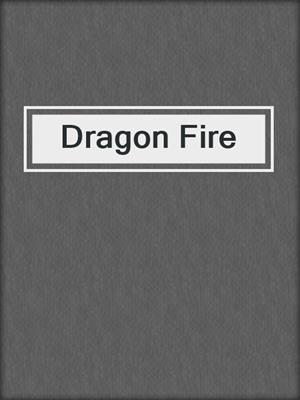 cover image of Dragon Fire
