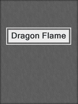 cover image of Dragon Flame
