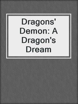 cover image of Dragons' Demon: A Dragon's Dream