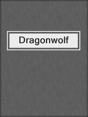 cover image of Dragonwolf