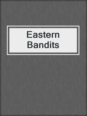 cover image of Eastern Bandits