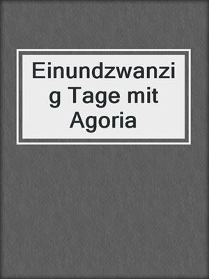 cover image of Einundzwanzig Tage mit Agoria