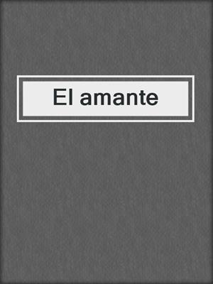 cover image of El amante