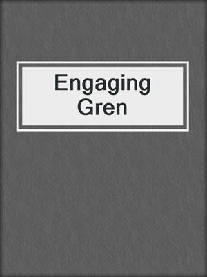 cover image of Engaging Gren