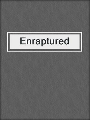 cover image of Enraptured