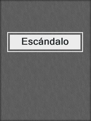 cover image of Escándalo