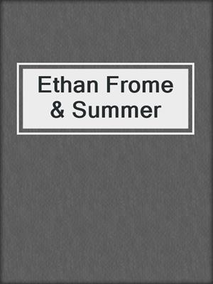 cover image of Ethan Frome & Summer