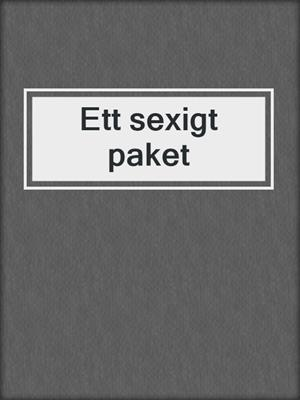 cover image of Ett sexigt paket