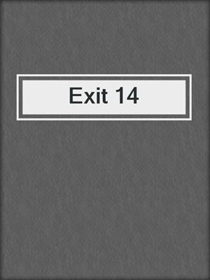 cover image of Exit 14