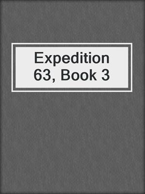 cover image of Expedition 63, Book 3