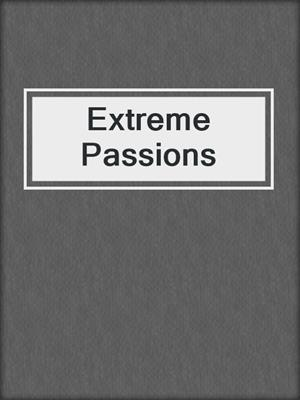 cover image of Extreme Passions