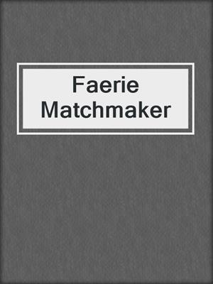 cover image of Faerie Matchmaker