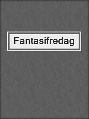 cover image of Fantasifredag