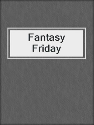 cover image of Fantasy Friday