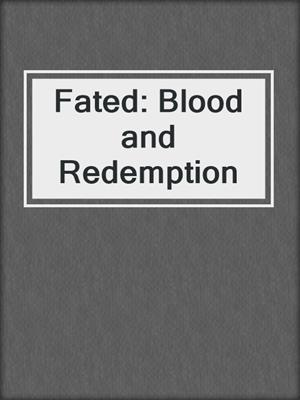 cover image of Fated: Blood and Redemption