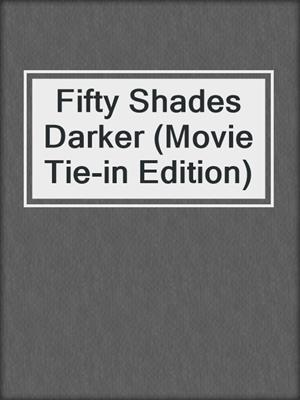 cover image of Fifty Shades Darker (Movie Tie-in Edition)