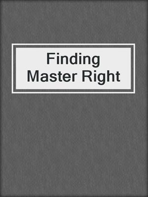 cover image of Finding Master Right