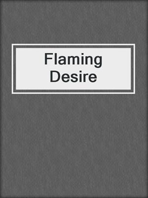 cover image of Flaming Desire