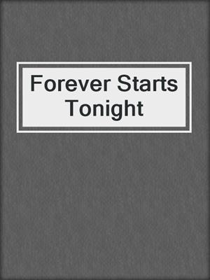 cover image of Forever Starts Tonight