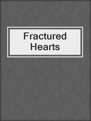 cover image of Fractured Hearts