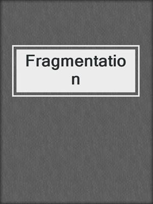 cover image of Fragmentation