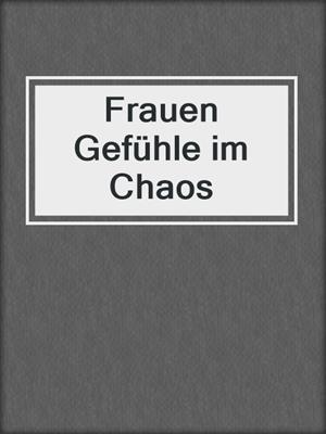 cover image of Frauen Gefühle im Chaos