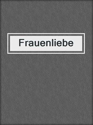 cover image of Frauenliebe