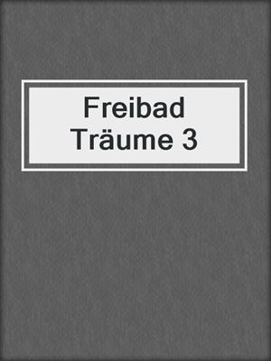 cover image of Freibad Träume 3