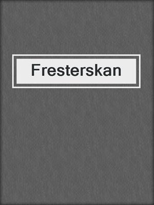 cover image of Fresterskan