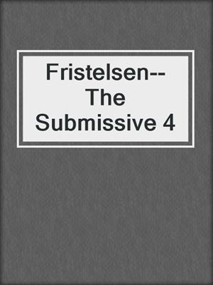 cover image of Fristelsen--The Submissive 4