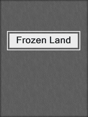 cover image of Frozen Land