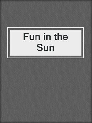 cover image of Fun in the Sun