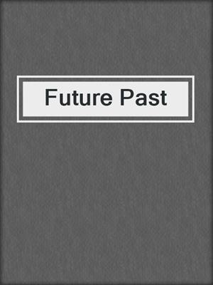 cover image of Future Past