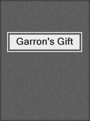 cover image of Garron's Gift