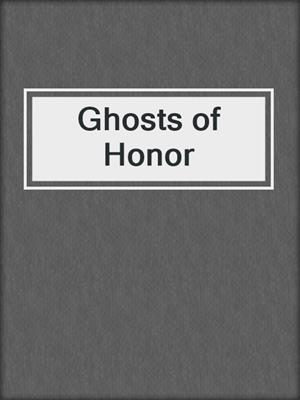 cover image of Ghosts of Honor