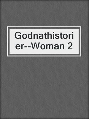 cover image of Godnathistorier--Woman 2
