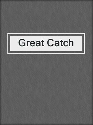 cover image of Great Catch