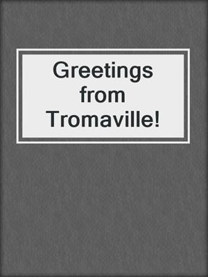 cover image of Greetings from Tromaville!