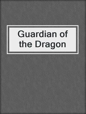 cover image of Guardian of the Dragon