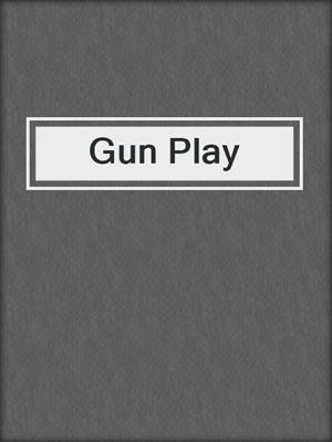cover image of Gun Play