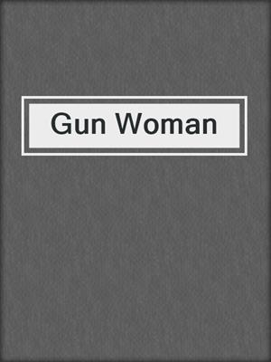 cover image of Gun Woman