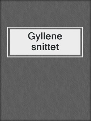 cover image of Gyllene snittet