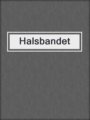 cover image of Halsbandet